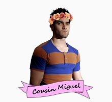 everybody loves Cousin Miguel... Unisex T-Shirt