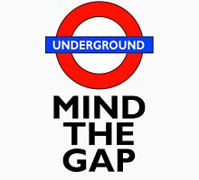 TUBE, London, Underground, Mind the gap, BRITISH, BRITAIN, UK, English,on WHITE Unisex T-Shirt