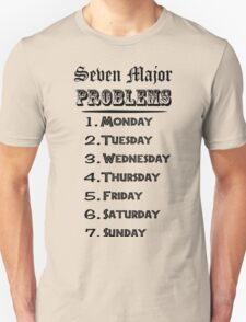 Seven Major Problems Unisex T-Shirt