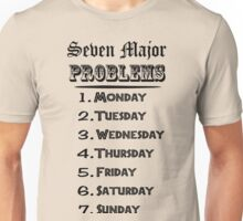 Seven Major Problems Unisex T-Shirt