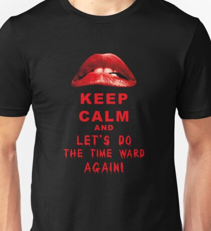 Keep Calm and let's do the time ward again! Unisex T-Shirt