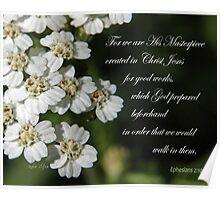His Masterpiece ~ Ephesians 2:10 Poster