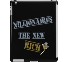 Nillionaires Are The New Rich iPad Case/Skin