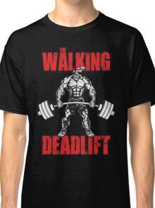 The Walking Deadlift Classic T-Shirt