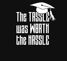 The tassle's worth the hassle best graduation funny t-shirt Unisex T-Shirt