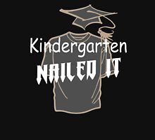 Kindergarten nailed it awesome graduation funny t-shirt Unisex T-Shirt