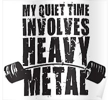 My Quiet Time Involves Heavy Metal Poster