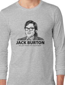 Jack Burton wants his truck back! Long Sleeve T-Shirt