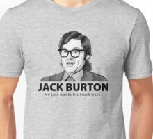 Jack Burton wants his truck back! Unisex T-Shirt