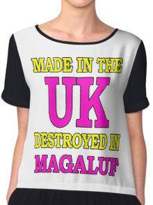 Made in the UK destroyed in Magaluf Chiffon Top