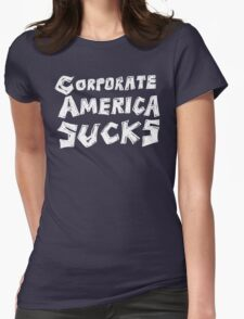 Corporate America Sucks Womens Fitted T-Shirt