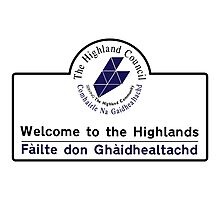 Welcome to the Highlands Sign, Scotland, UK Photographic Print