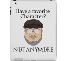 Have a Favorite Character? Game of Thrones  iPad Case/Skin