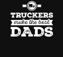 Truckers make the best Dads Unisex T-Shirt
