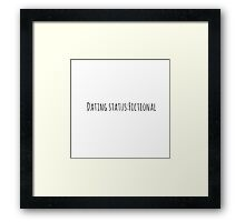 Dating Status: Fictional Framed Print