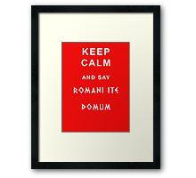 keep calm and say romani ite domum Framed Print