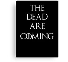Game of thrones The Dead are coming Canvas Print