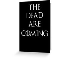 Game of thrones The Dead are coming Greeting Card