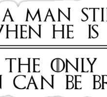 Ned Stark Quote Sticker