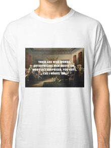 Declaration of Independence Jefferson's Wise Words Classic T-Shirt