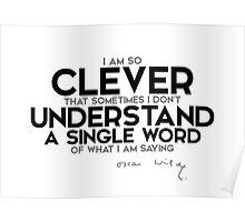 don't understand a single word - oscar wilde Poster