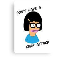 Tina Belcher: Don't Have a Crap Attack Canvas Print