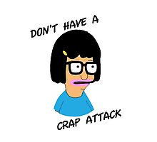 Tina Belcher: Don't Have a Crap Attack Photographic Print