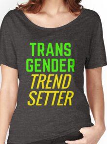 Transgender Trendsetter Women's Relaxed Fit T-Shirt