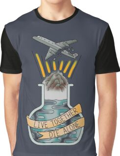 live together, die alone Graphic T-Shirt