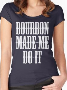 Bourbon Made Me Do It Women's Fitted Scoop T-Shirt