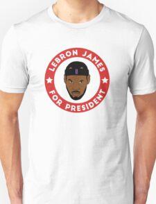 LeBron James For President Unisex T-Shirt
