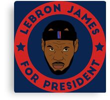 LeBron James For President Canvas Print