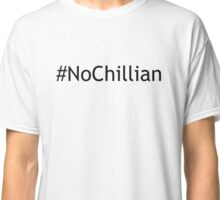 No Chillian Classic T-Shirt