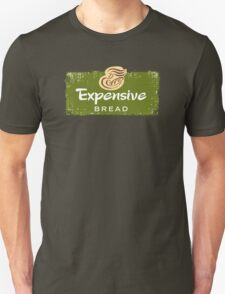 Expensive Bread Unisex T-Shirt