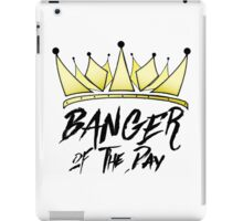 BANGER OF THE DAY iPad Case/Skin