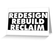 Redesign. Rebuild. Reclaim. Greeting Card