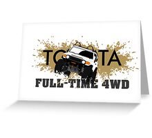 FJ FULL TIME 4WD Greeting Card