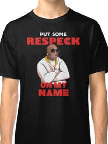 "Birdman ""Put Some Respeck on My Name Classic T-Shirt"