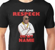 "Birdman ""Put Some Respeck on My Name Unisex T-Shirt"