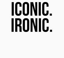 Iconic. Ironic. Unisex T-Shirt