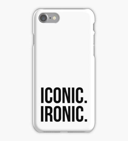 Iconic. Ironic. iPhone Case/Skin