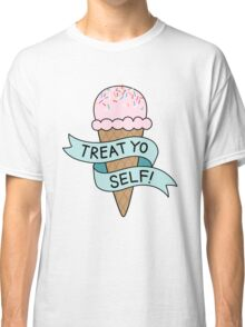 TREAT YO SELF Parks and Rec Classic T-Shirt