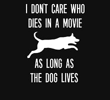 I Don't Care Who Dies As Long As The Dog Lives Unisex T-Shirt