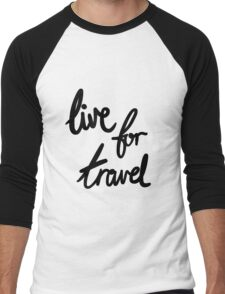Live for Travel Men's Baseball ¾ T-Shirt