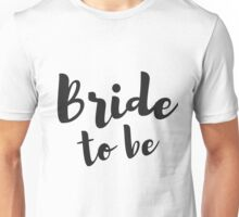 Bride to Be Wedding Gifts Unisex T-Shirt