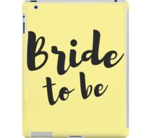Bride to Be Wedding Gifts iPad Case/Skin