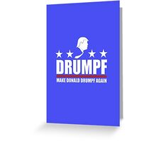 Make Donald Drumpf Again Greeting Card