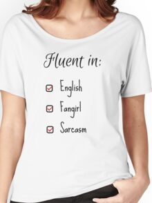 Fluent in: English, Sarcasm and Fangirl Women's Relaxed Fit T-Shirt