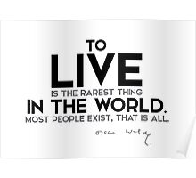 to live is the rarest thing in the world - oscar wilde Poster