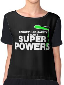 Forget Lab Safety, I Want Superpowers Chiffon Top